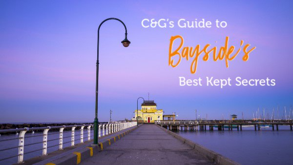 C&G's Guide to Bayside's Best Kept Secrets