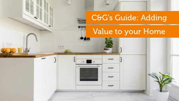 C&G's Guide: Adding Value to your Home